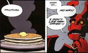 He has eaten the Pancake